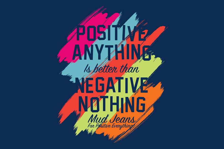 Mud Jeans: Positive Anything
